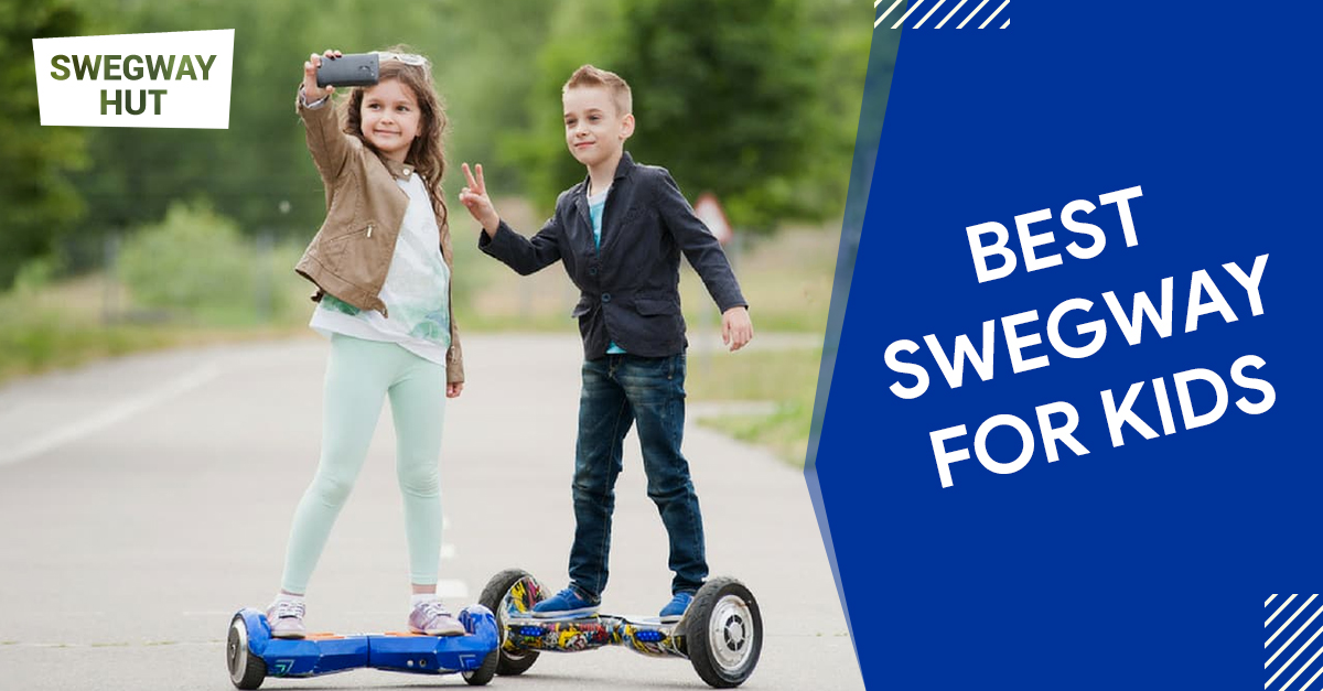 Best Swegway For Kids